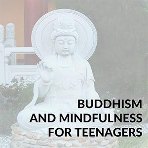 Teens Buddhist Class